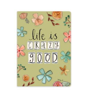 Life is Crazy Good Softcover Journal