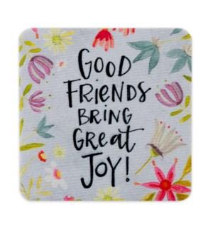 Good Friends Bring Great Joy Coasters 4PK