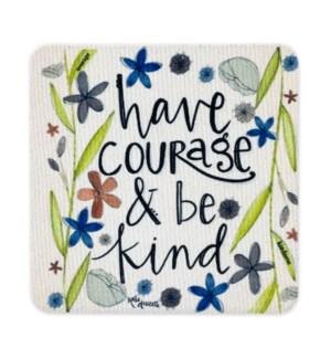 Have Courage & Be Kind Neoprene Coasters 4pk