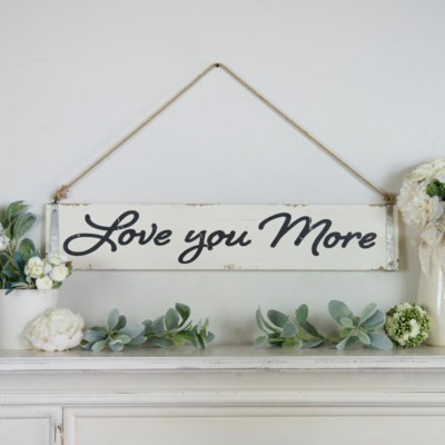 "WD. SIGN ""LOVE YOU MORE"" (8/cs)"