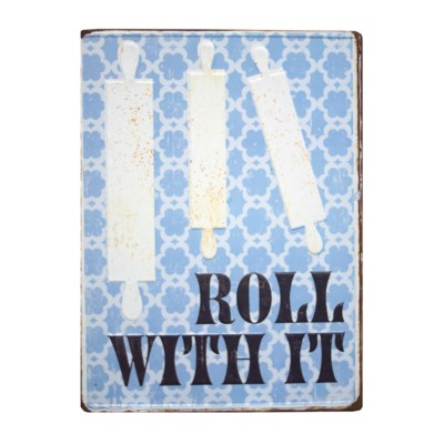 |MTL. SIGN 'ROLL WITH IT' (20/cs)|