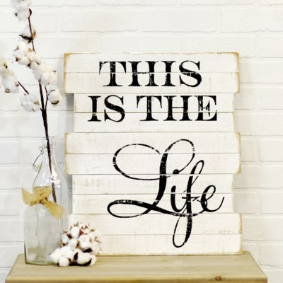 """ WD. SIGN """"THIS IS THE LIFE"""" (8/cs) """