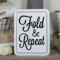 "MTL. SIGN ""FOLD & REPEAT"" (8/cs)"