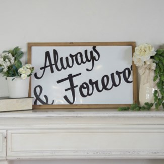 "|WD. SIGN ""ALWAYS & FOREVER"" (6/cs)