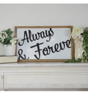 "|WD. SIGN ""ALWAYS & FOREVER""
