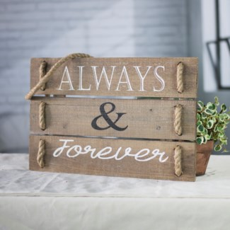 "|WD. SIGN ""ALWAYS & FOREVER"" (4/cs)