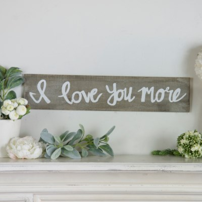 "WD. SIGN ""I LOVE YOU MORE"" (8/cs)"