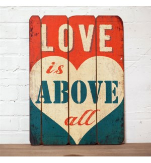 "|WD. SIGN ""LOVE IS ABOVE ALL""