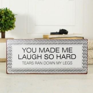 MTL. SIGN MADE ME LAUGH (30/cs)