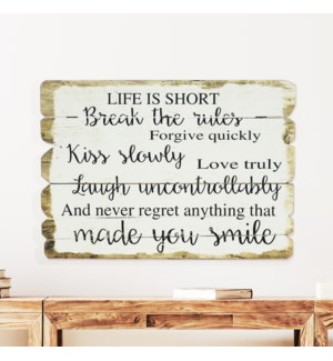 "WD. SIGN ""LIFE IS SHORT"""