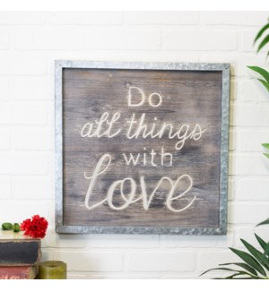 "|WD. SIGN ""ALL THINGS WITH LOVE""