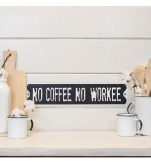 "|MTL. SIGN ""NO COFFEE""|"