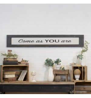 "|WD. SIGN ""COME AS YOU ARE""