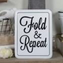 """MTL. SIGN """"FOLD & REPEAT"""""""