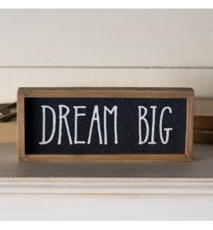 "|WD. SIGN ""DREAM BIG""