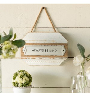 "|WD. SIGN ""ALWAYS BE KIND""