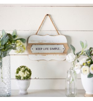 "|WD. SIGN ""KEEP LIFE SIMPLE""