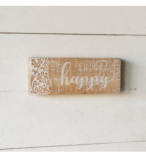 "|WD. SIGN ""CHOOSE HAPPY""