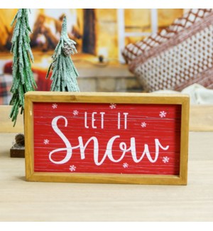 "WD. SIGN ""LET IT SNOW"""