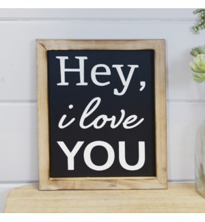 "WD. SIGN ""HEY I LOVE YOU"""