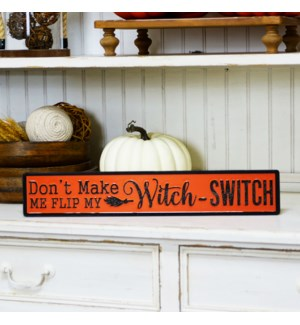 "MTL. SIGN ""WITCH SWITCH"""