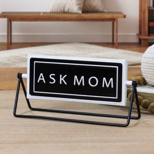 "MTL. SIGN ""ASK MOM"""