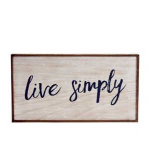 """WD. SIGN """"LIVE SIMPLY"""""""