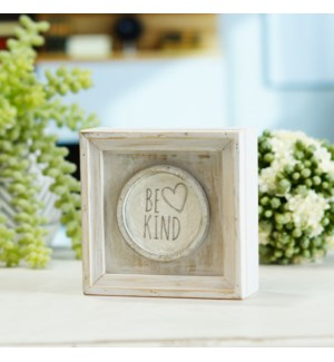"""WD. TABLETOP SIGN """"BE KIND"""""""