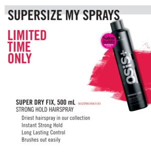 ! 2 500ml Osis SL Super Dry Fix $24.00 JF2020
