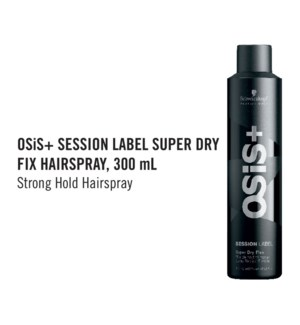 ! 9+3 Osis+ SESSION LABEL Super Dry Fix HairSpray OCT 2019