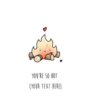 RO/You're So Hot Campfire