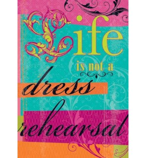ED/Life is not a dress rehears