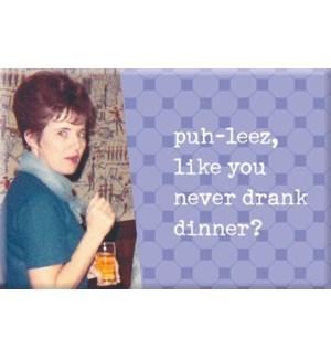 MAG/Never Drank Dinner