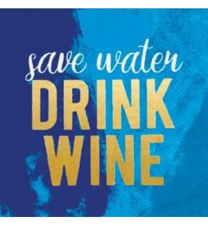 NAPKIN/Save Water Drink Wine