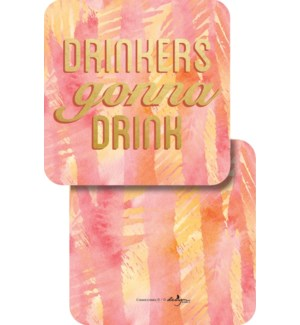 COASTER/Drinkers Gonna Drink