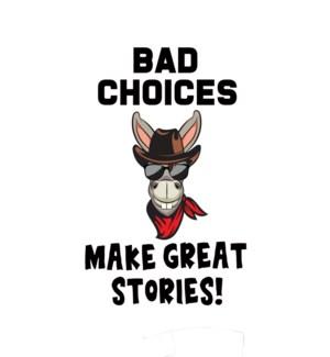 BD/Bad Choices