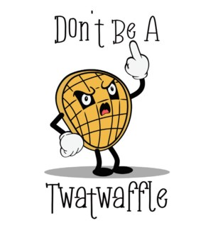 MAGNET/Don't be A Twatwaffle
