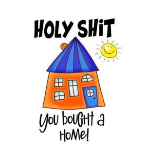 NH/Holy Shit You Bought A Home