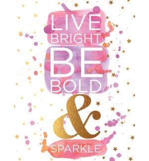BD/Live bright Be bold