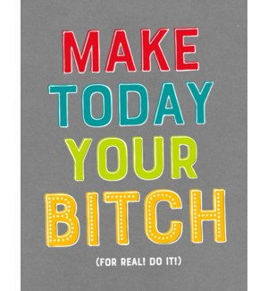 EN/Make Today Your Bitch