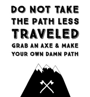 EN/Make Your Own Damn Path