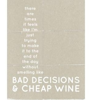 EDB/Bad Decisions & Cheap Wine