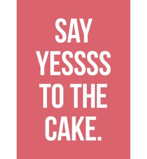 BD/Say Yessss To The Cake