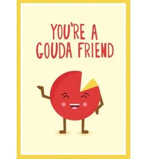 FR/You're A Gouda Friend