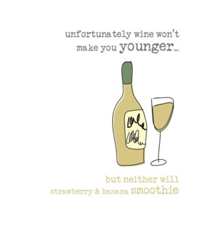 BD/Wine Won't Make You Younger