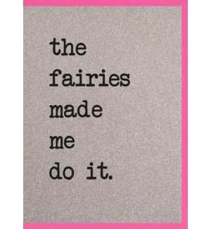 EDB/The Fairies Made Me Do It