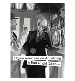 ED/If You Ever See Me Drinking