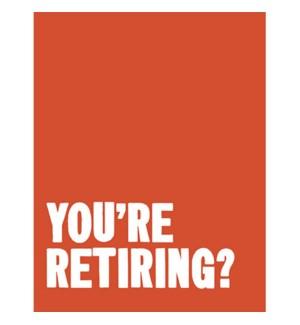 RT/You're Retiring?