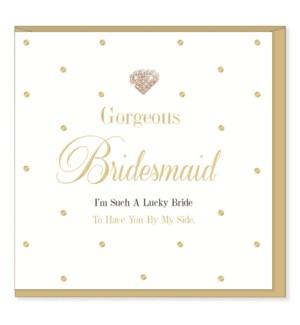 WDB/My Gorgeous Bridesmaid