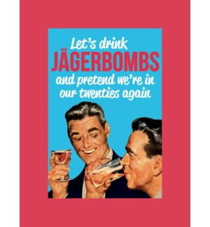 MAG/Let's Drink Jagerbombs